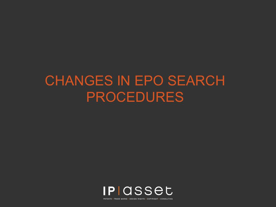 CHANGES IN EPO SEARCH PROCEDURES