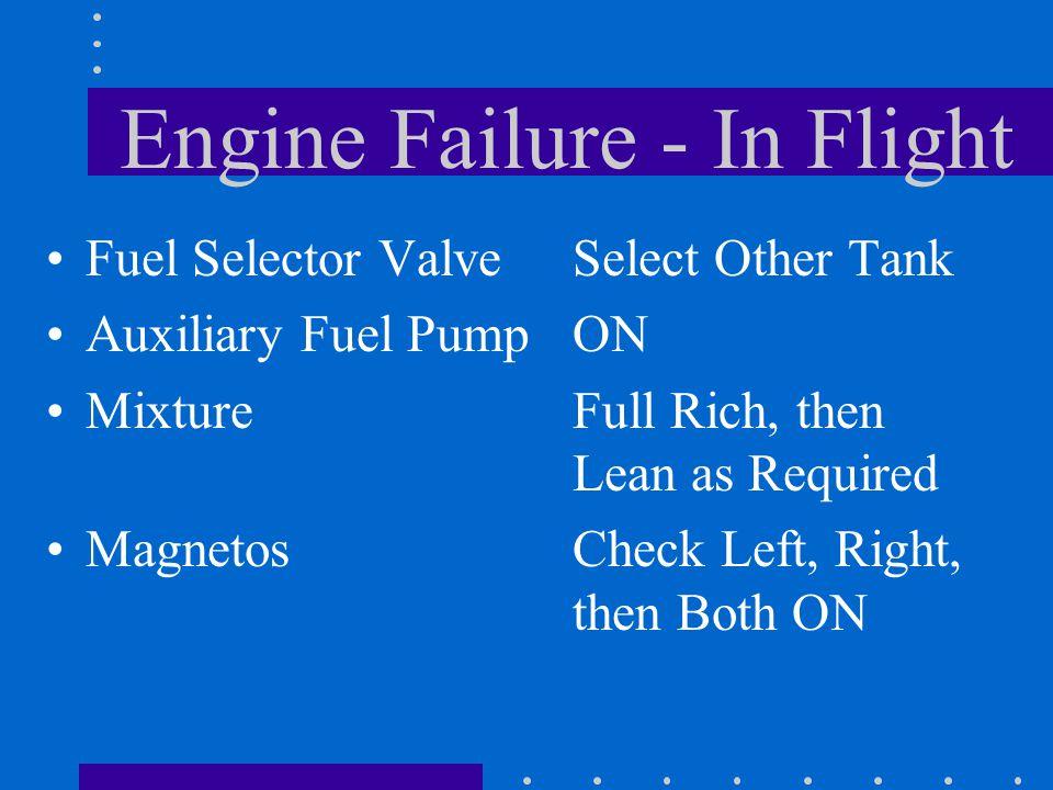 Engine Failure - In Flight Fuel Selector Valve Auxiliary Fuel Pump Mixture Magnetos