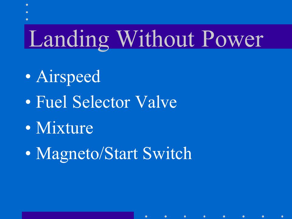 Maximum Glide Configuration Landing GearUP FlapsUP Cowl FlapsClosed PropellerPull for Low RPM Airspeed105 KTS