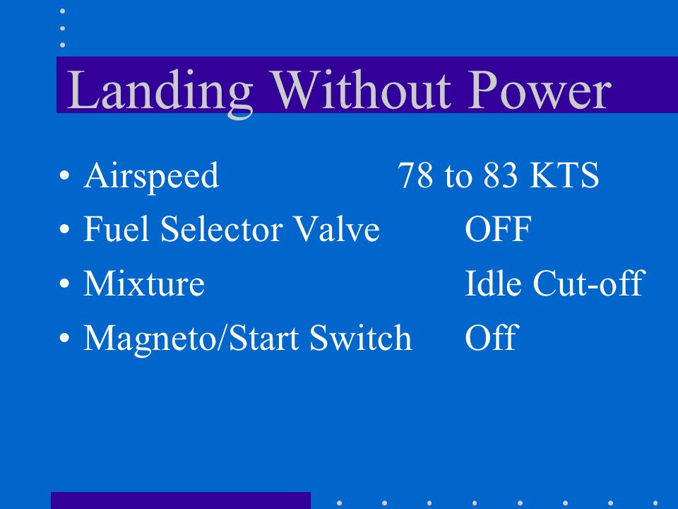Landing Without Power Flaps Landing Gear Battery and Alternator Switches