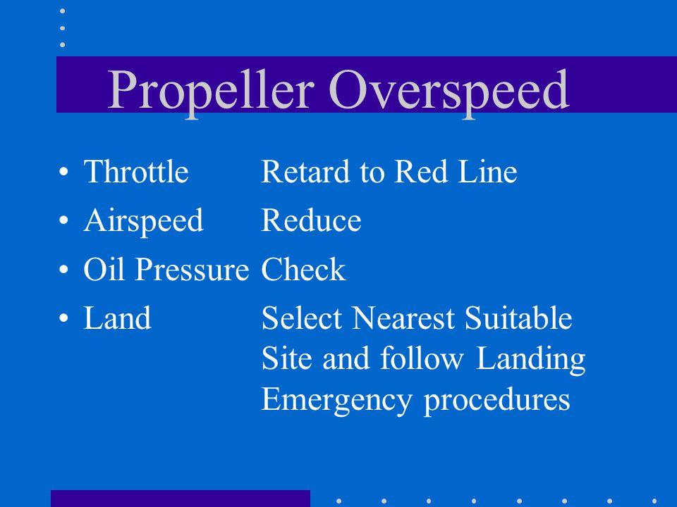Propeller Overspeed Throttle Airspeed Oil Pressure Land