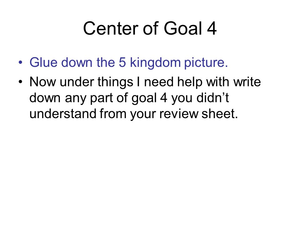 Center of Goal 4 Glue down the 5 kingdom picture.