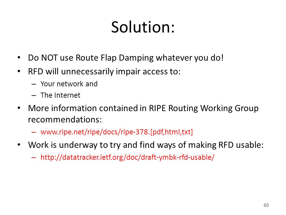 Solution: Do NOT use Route Flap Damping whatever you do.
