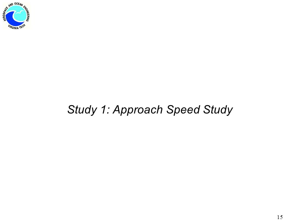 15 Study 1: Approach Speed Study