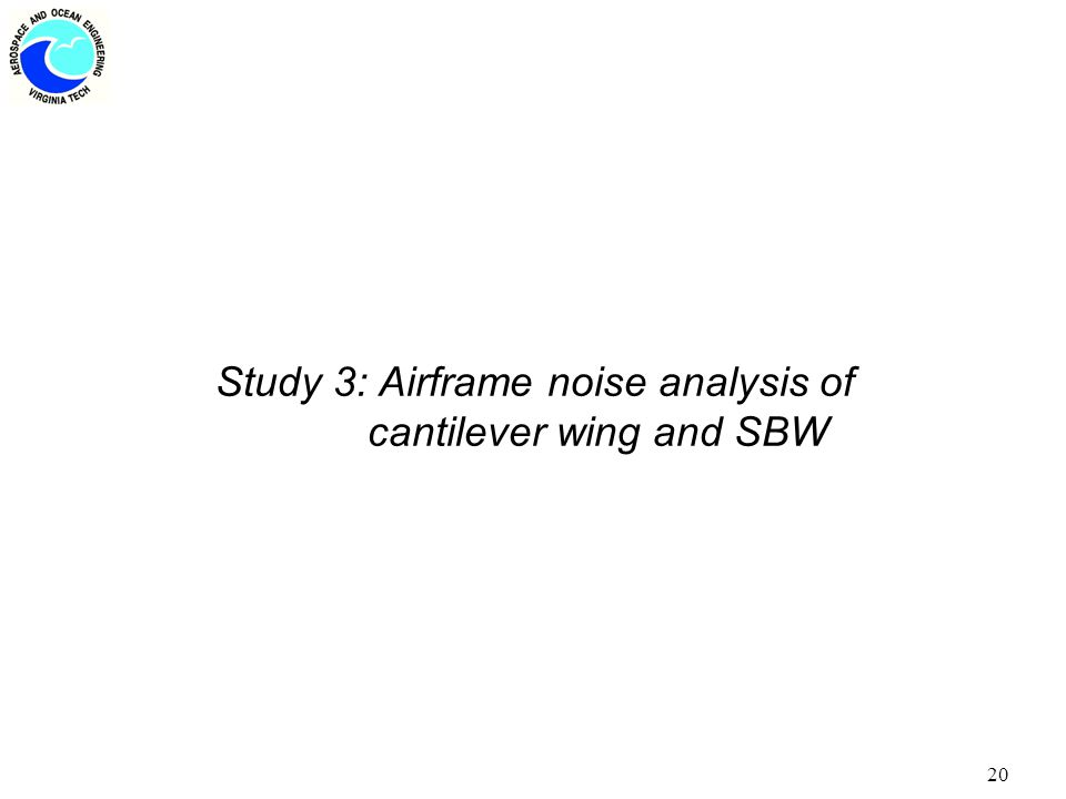 20 Study 3: Airframe noise analysis of cantilever wing and SBW