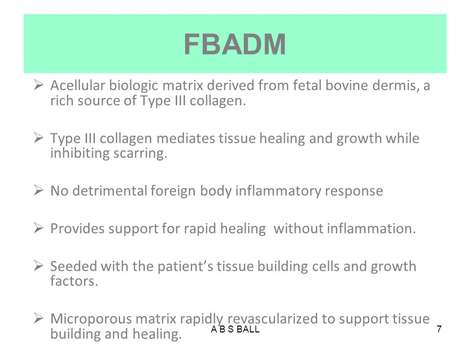 A B S BALL8 IMPLANT AND FBADM (SurgiMend TM )