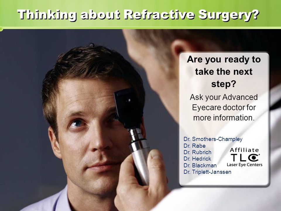 Thinking about Refractive Surgery. Are you ready to take the next step.