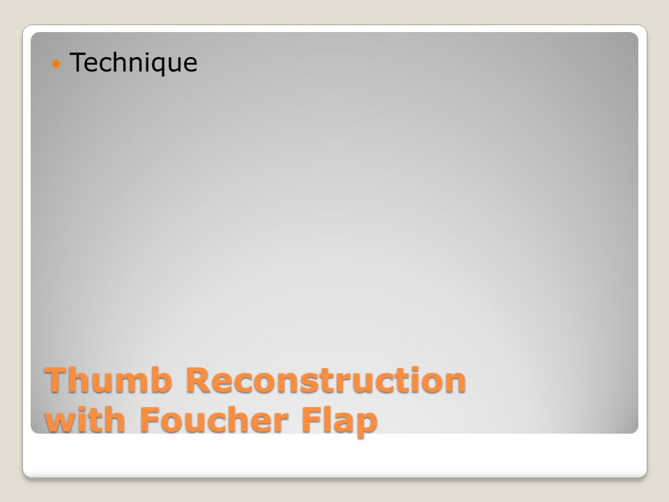 Thumb Reconstruction with Foucher Flap Technique
