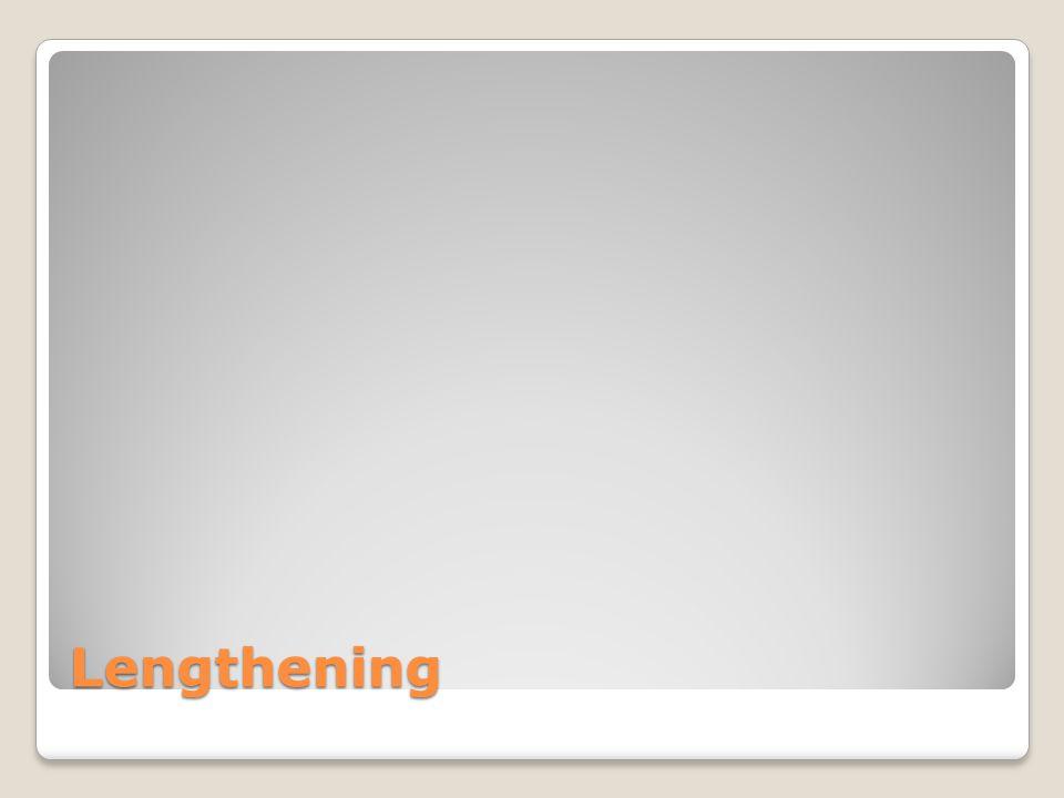 Lengthening