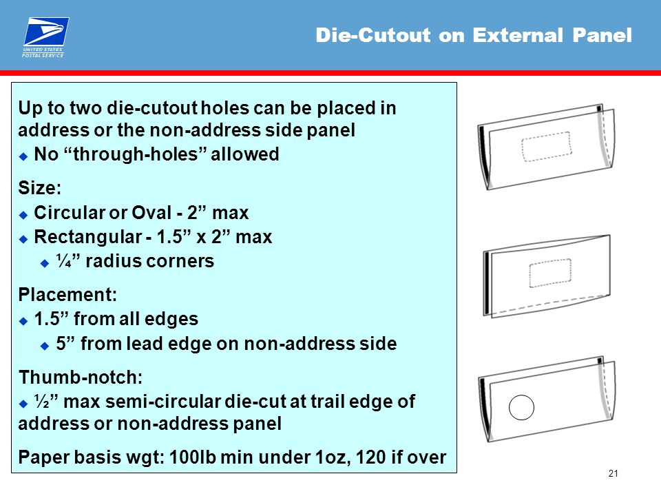 "21 Die-Cutout on External Panel Up to two die-cutout holes can be placed in address or the non-address side panel  No ""through-holes"" allowed Size: "