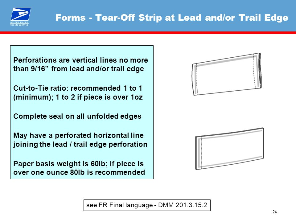 "24 Forms - Tear-Off Strip at Lead and/or Trail Edge Perforations are vertical lines no more than 9/16"" from lead and/or trail edge Cut-to-Tie ratio: r"