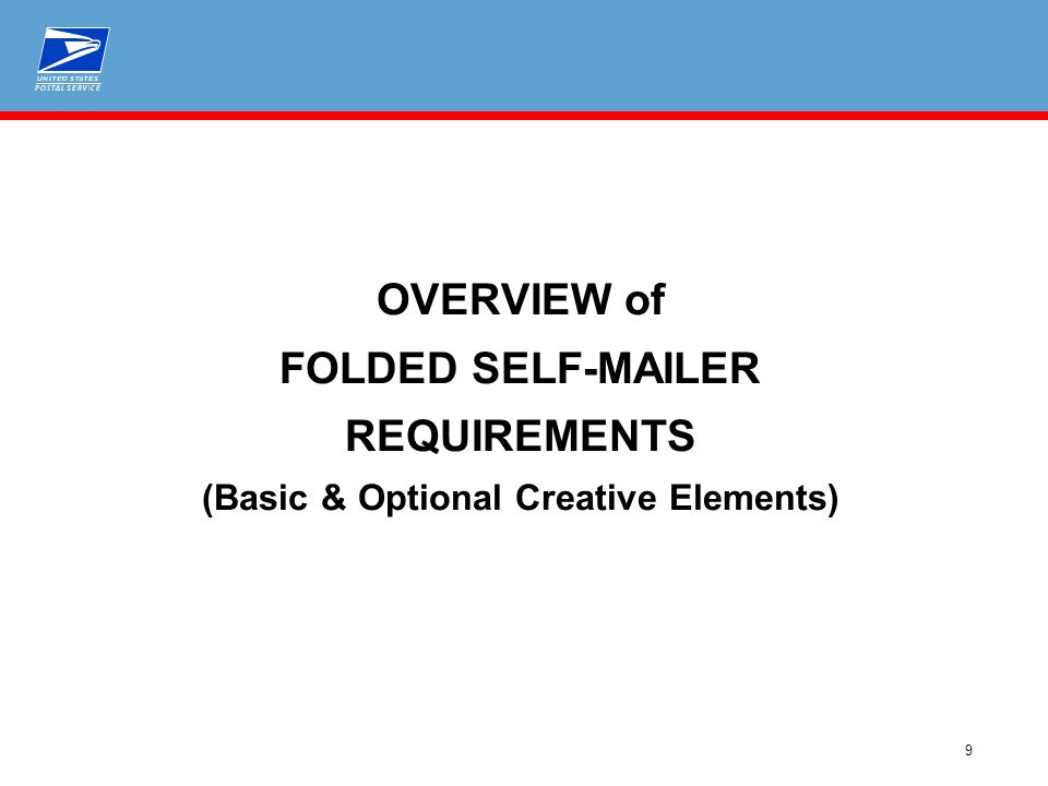 9 OVERVIEW of FOLDED SELF-MAILER REQUIREMENTS (Basic & Optional Creative Elements)