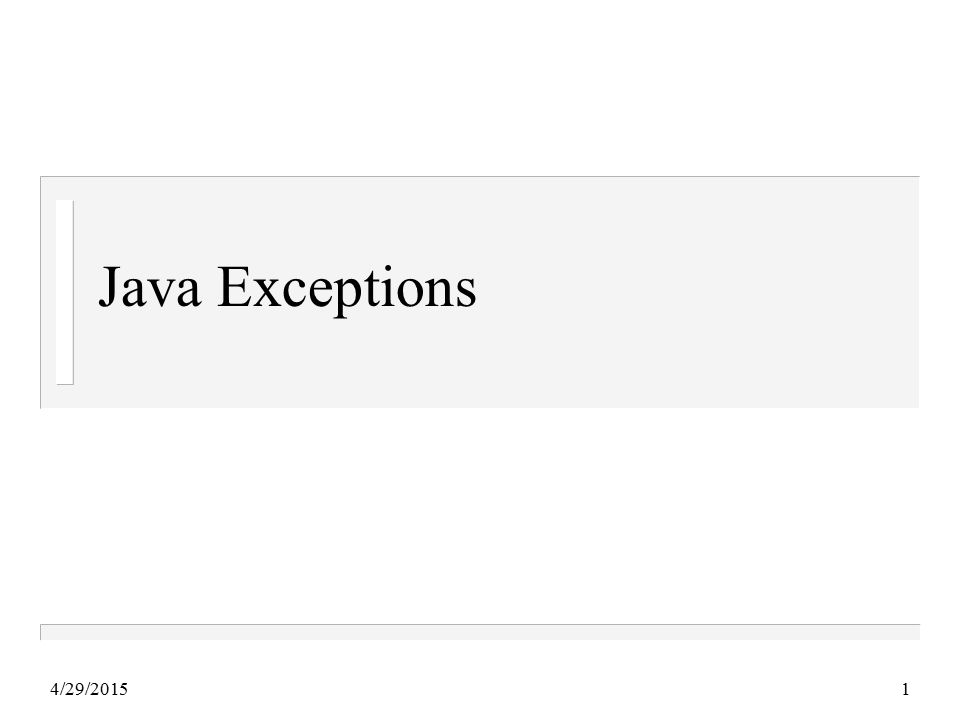 4/29/20151 Java Exceptions