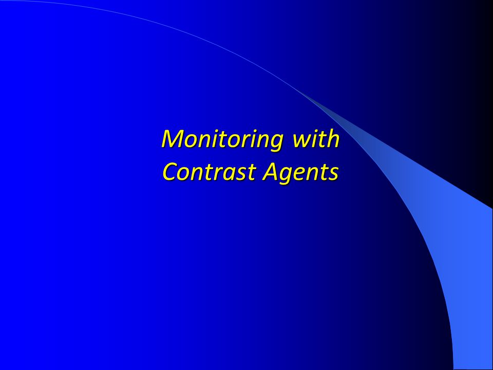 Monitoring with Contrast Agents
