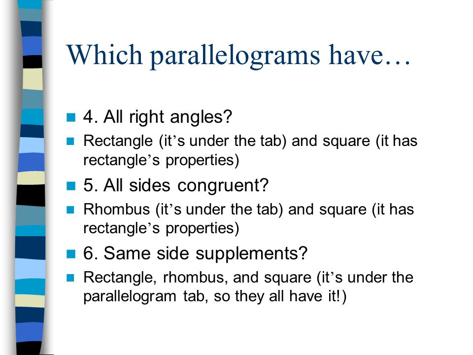 Which parallelograms have… 4. All right angles.