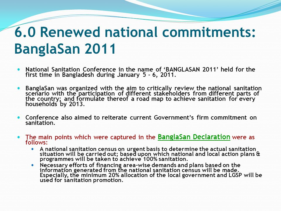 6.0 Renewed national commitments: BanglaSan 2011 National Sanitation Conference in the name of 'BANGLASAN 2011' held for the first time in Bangladesh