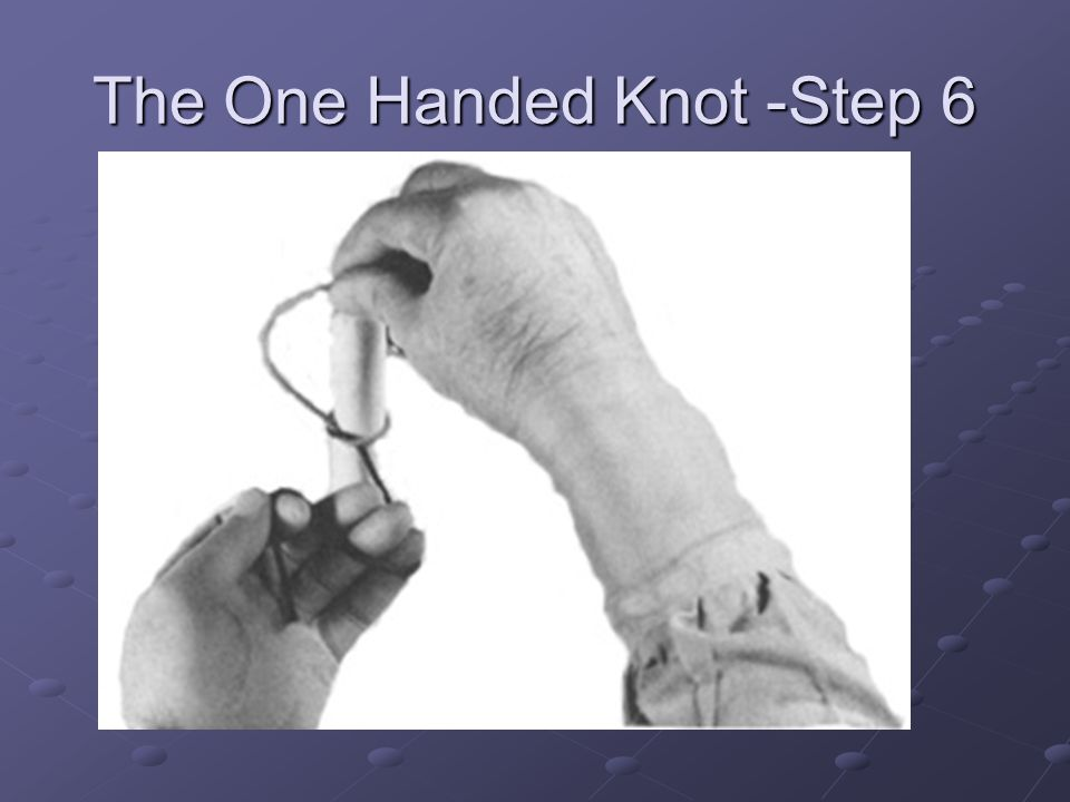 The One Handed Knot -Step 6
