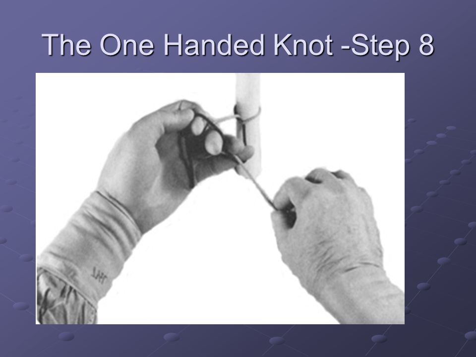 The One Handed Knot -Step 8