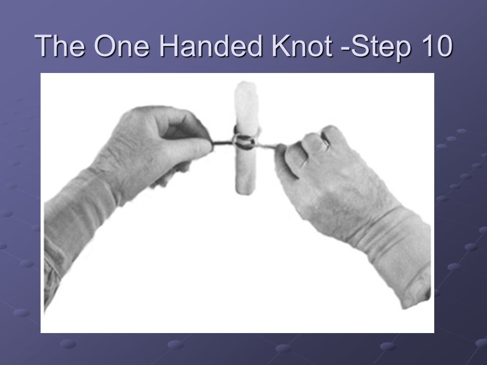 The One Handed Knot -Step 10