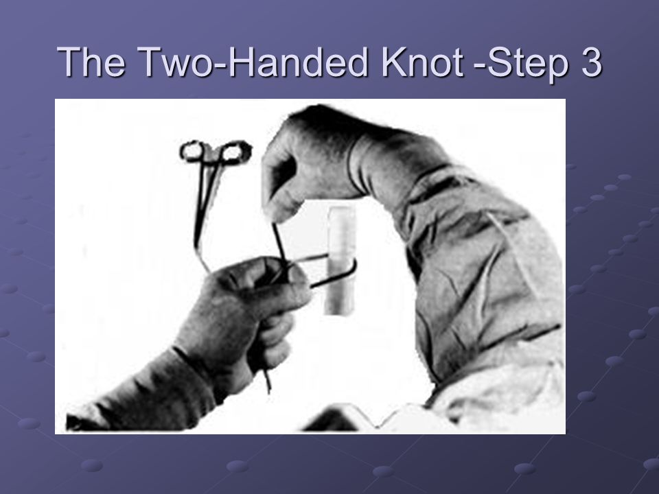 The Two-Handed Knot -Step 3