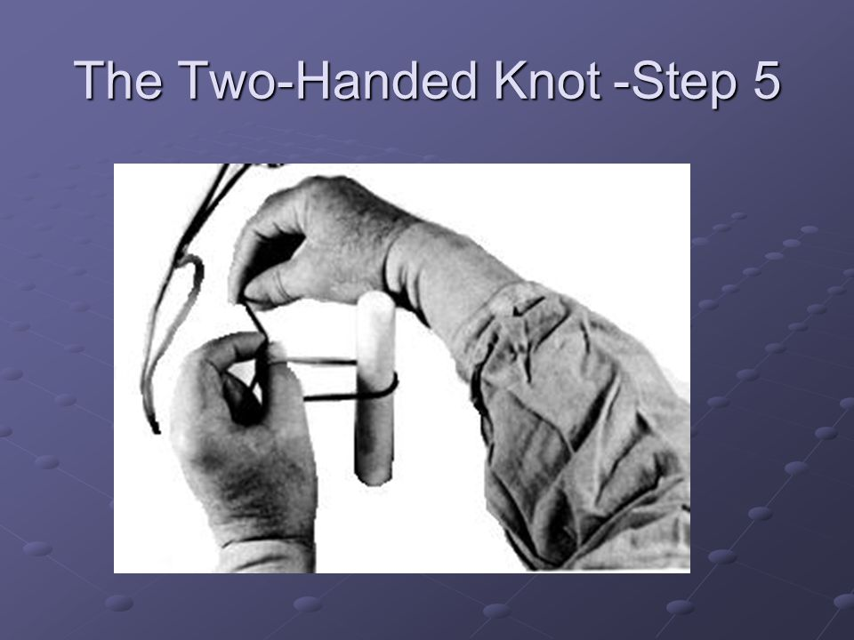 The Two-Handed Knot -Step 5