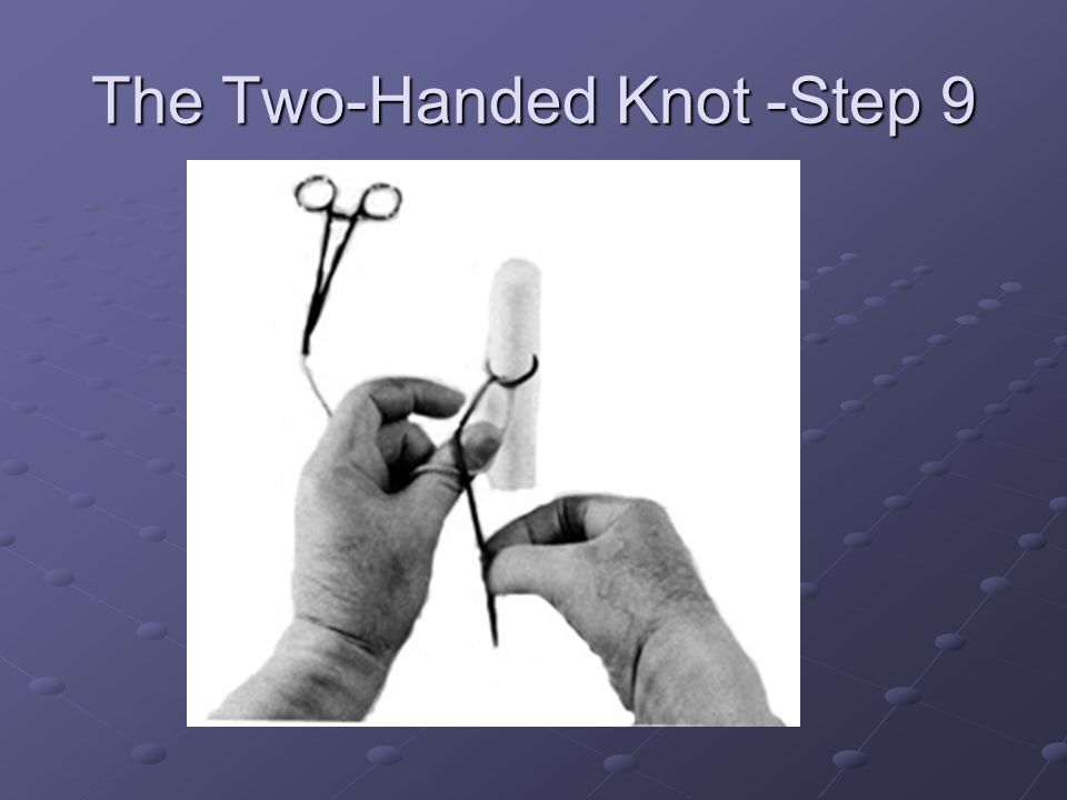 The Two-Handed Knot -Step 9