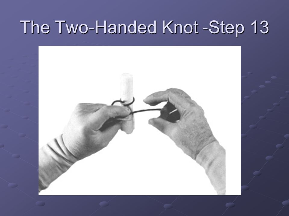 The Two-Handed Knot -Step 13