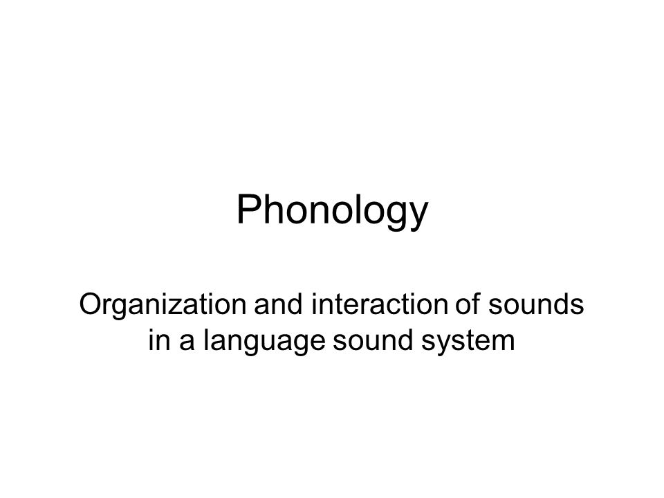 Phonology Up to this point we have studied the individual speech sounds of English Now we will learn some basic ways that the sounds of English interact systematically This will help us comprehend the concept of a sound system