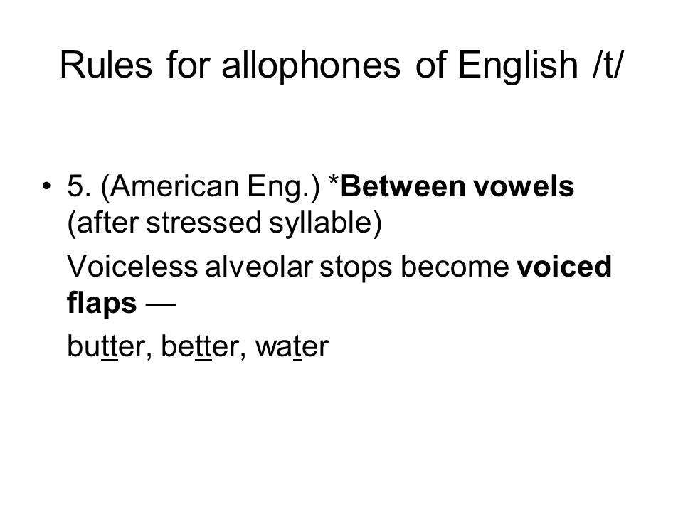 Rules for allophones of English /t/ 5.