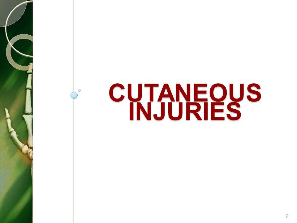 CUTANEOUS INJURIES 9