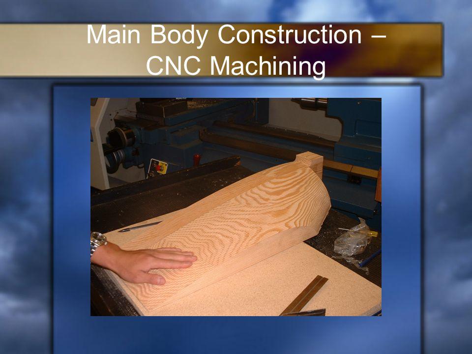 Main Body Construction – CNC Machining