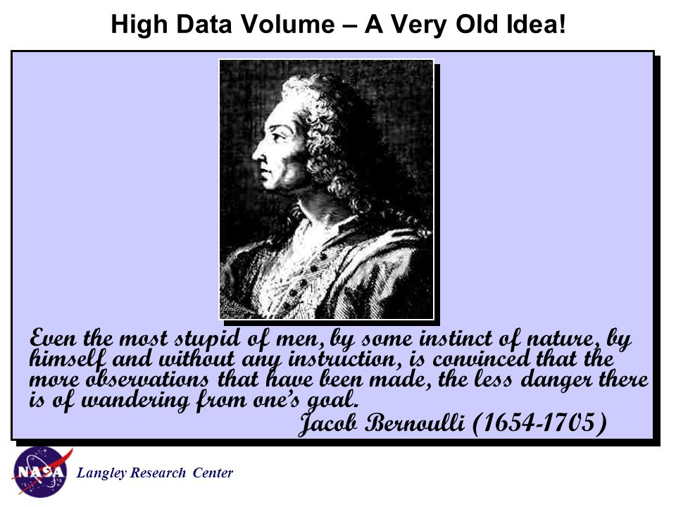 Langley Research Center High Data Volume – A Very Old Idea.
