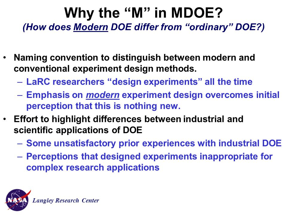 Langley Research Center Why the M in MDOE.