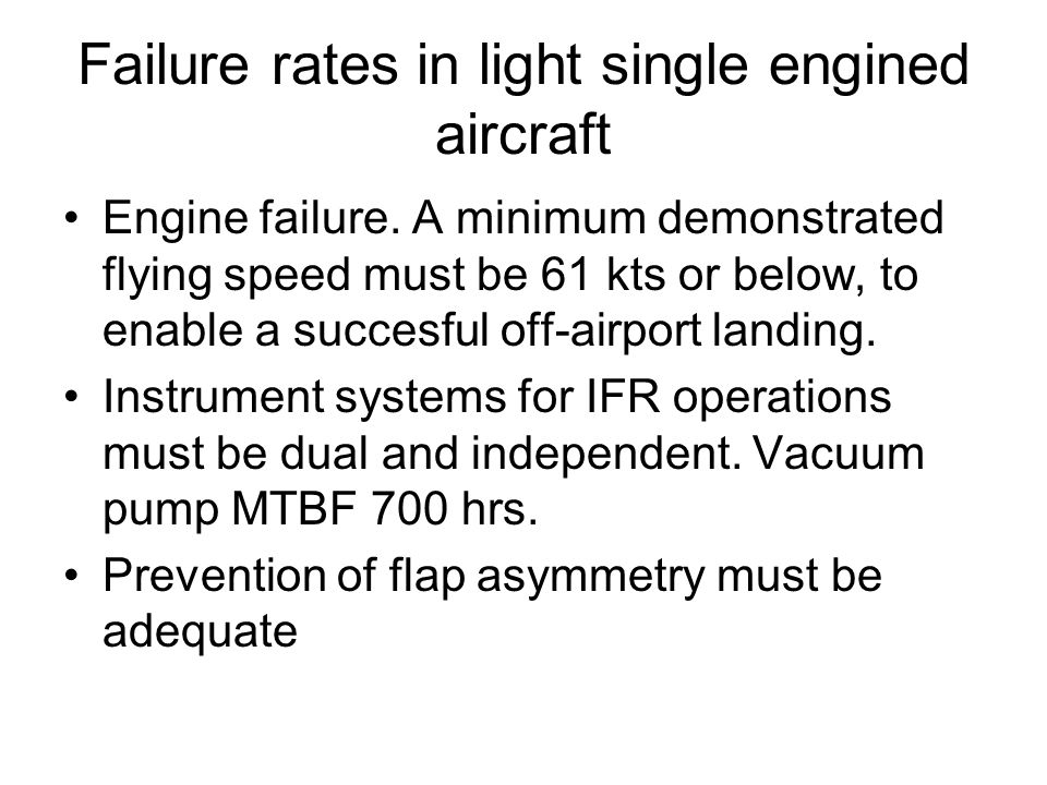 Failure rates in light single engined aircraft Engine failure.