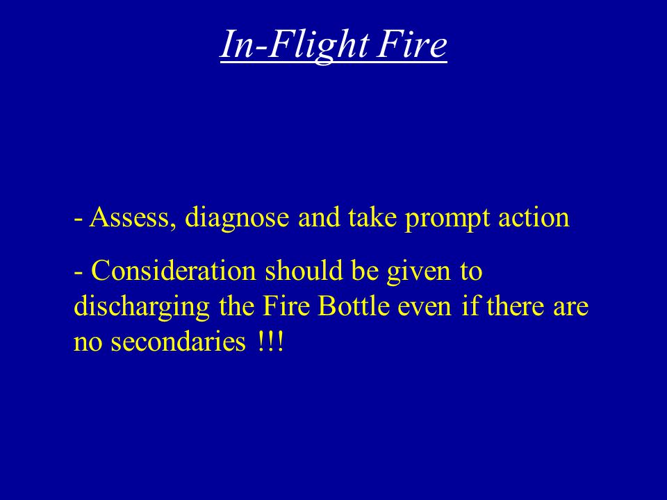 In-Flight Emergencies (cont'd) In-Flight Fire Smoke/Fire of Unknown Origin Smoke & Fume Elimination Oil System Failure Fuel System Failure Fuel Leaks Fuel Siphoning Electrical System Failure Propeller Failure Pilot Emergency Static Air Source
