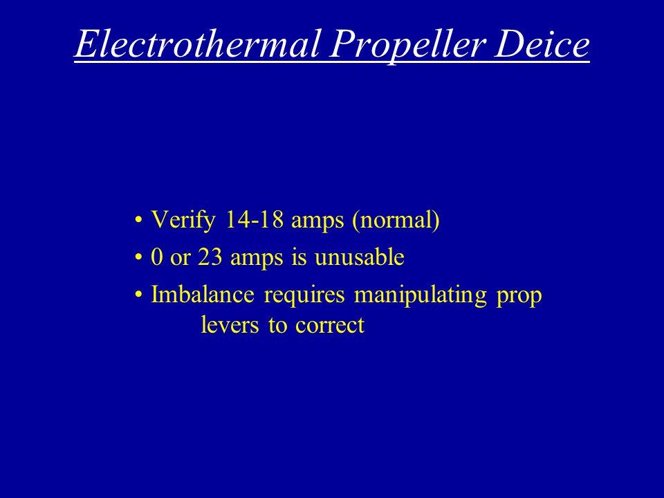 In-Flight Emergencies (cont'd) Electrothermal Propeller Deice Surface Deice Loss of Pressurization Explosive Decompression Emergency Descent Procedure