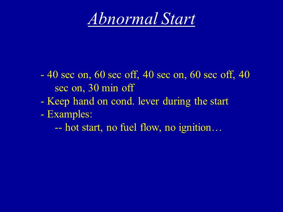 Abnormal Start Emergency Engine Shutdown on Deck Loss of Brakes Hot Brakes Brake Fire Jammed Controls on Deck