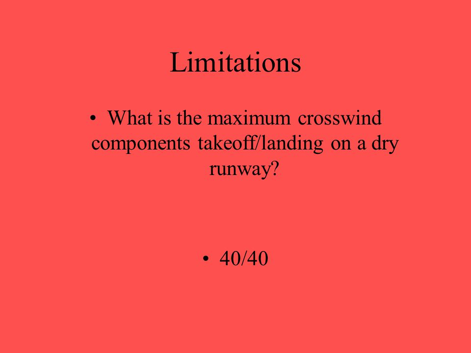 Limitations What flap settings are approved for auto landings? 25 and 30 degrees