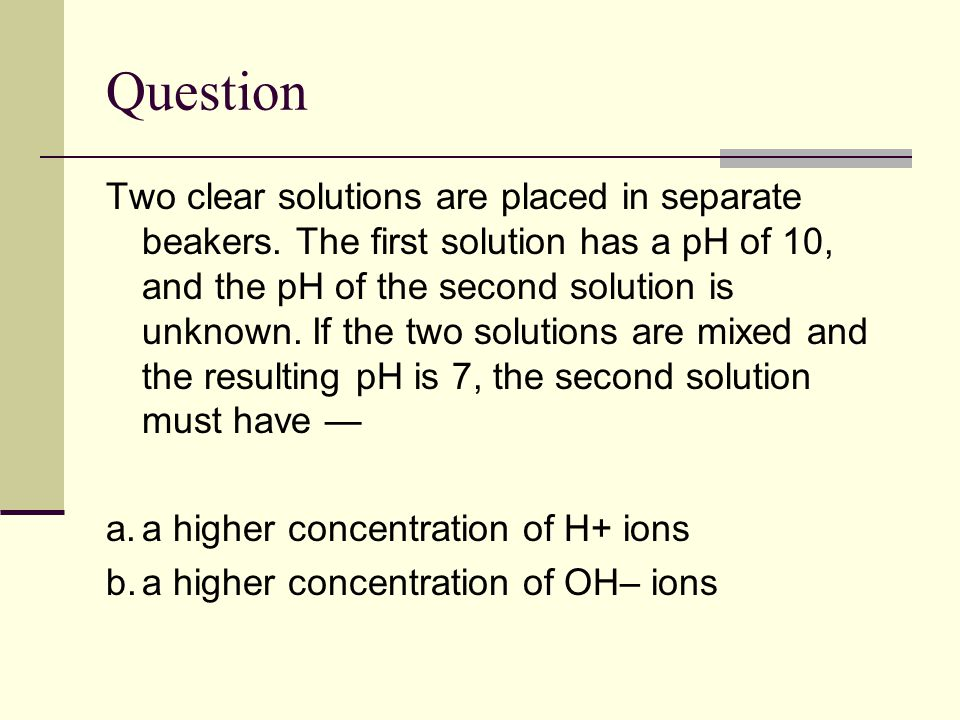 Question Two clear solutions are placed in separate beakers.
