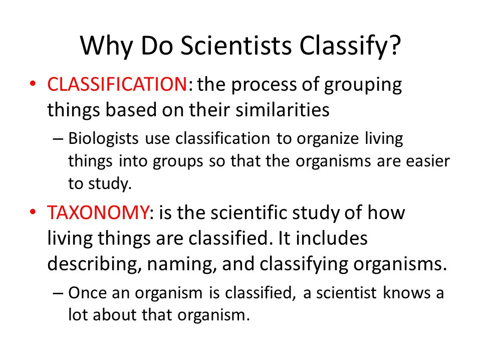 Why Do Scientists Classify.