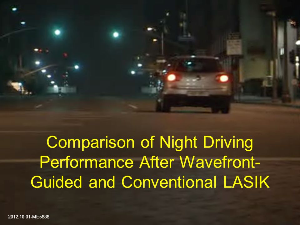 Comparison of Night Driving Performance After Wavefront- Guided and Conventional LASIK 2012.10.01-ME5888