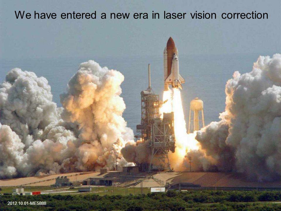 We have entered a new era in laser vision correction 2012.10.01-ME5888