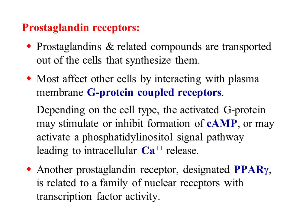 Prostaglandin receptors:  Prostaglandins & related compounds are transported out of the cells that synthesize them.