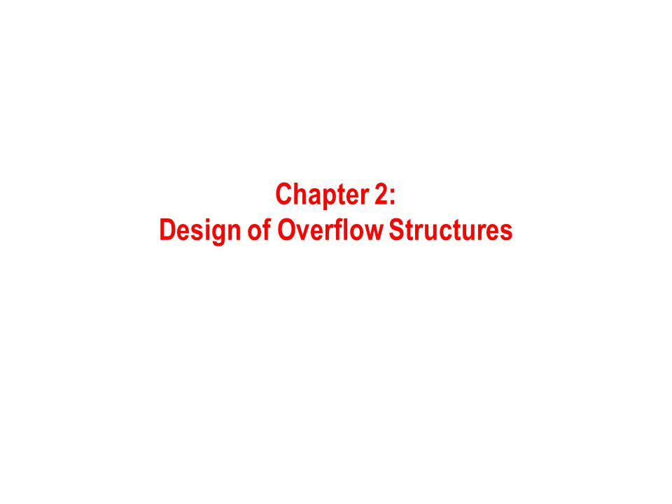 Chapter 2: Design of Overflow Structures