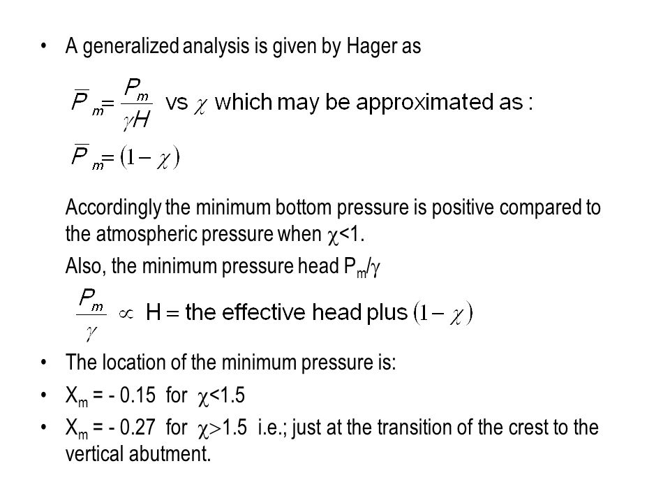 A generalized analysis is given by Hager as Accordingly the minimum bottom pressure is positive compared to the atmospheric pressure when  <1. Also,