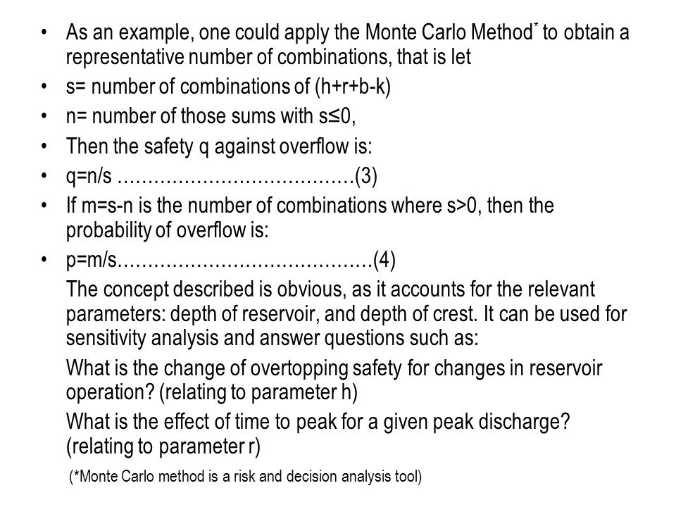 As an example, one could apply the Monte Carlo Method * to obtain a representative number of combinations, that is let s= number of combinations of (h