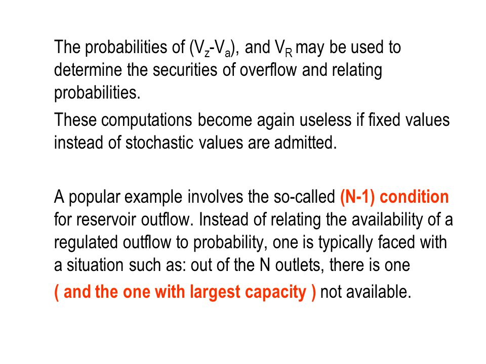 The probabilities of (V z -V a ), and V R may be used to determine the securities of overflow and relating probabilities. These computations become ag
