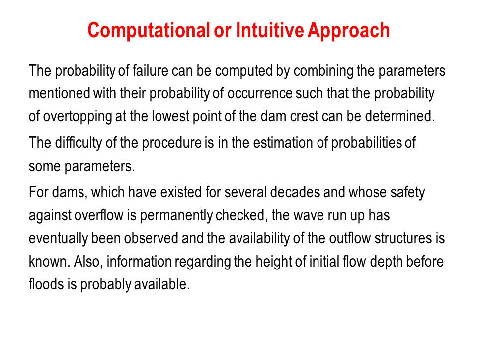 Computational or Intuitive Approach The probability of failure can be computed by combining the parameters mentioned with their probability of occurre