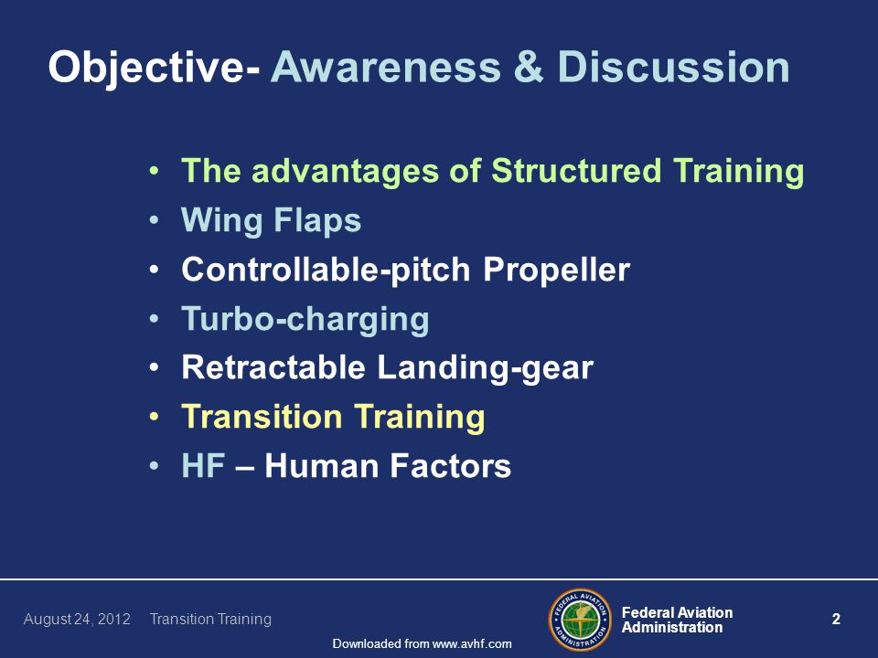 Federal Aviation Administration 23 August 24, 2012 Transition Training Downloaded from www.avhf.com Questions- Additional Discussion