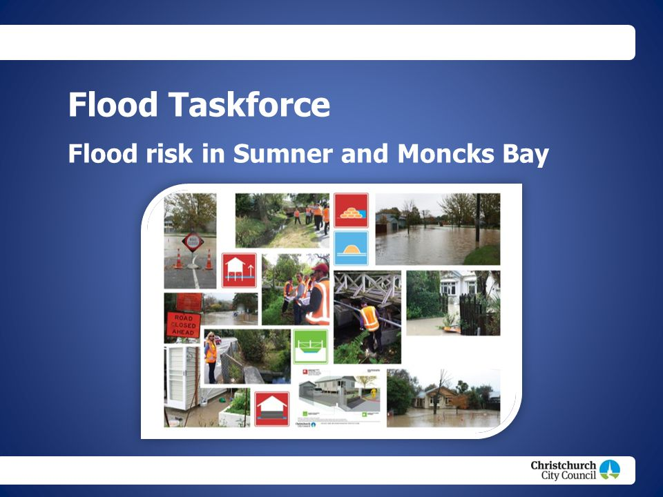 Christchurch City Council footer text Flood Taskforce Flood risk in Sumner and Moncks Bay